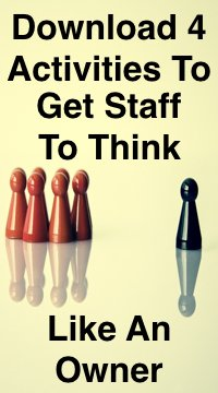 Four Activities To Help Lead Staff To Think Like An Owner