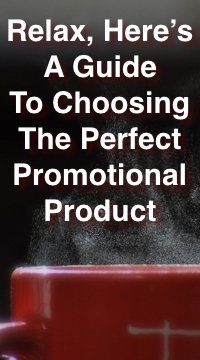 Relax, Here's a Guide to Choosing The Perfect Promotional Product