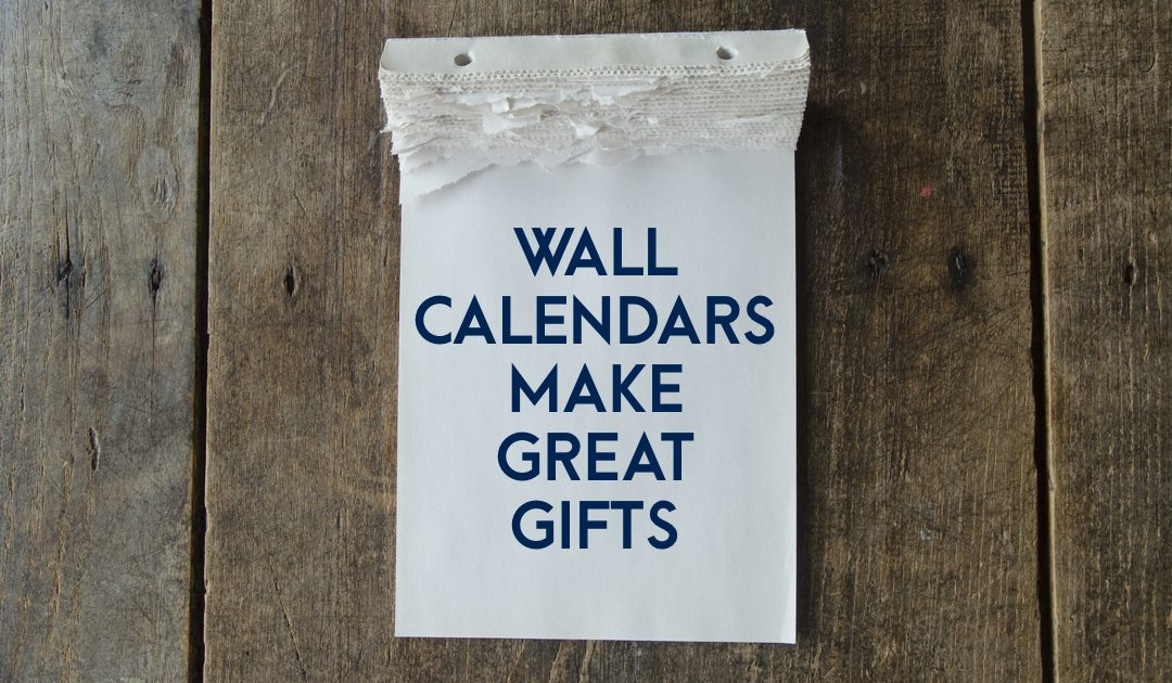 78% Of People Are Likely To Hang Up A Wall Calendar You Give Them